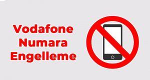Vodafone Kullanıyorsanız, Bilinmeyen Numaraları Engelleyin!