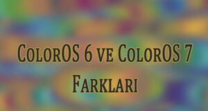 ColorOS 6 vs ColorOS 7 Farkları