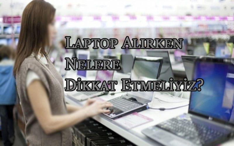 Laptop Alırken Nelere Dikkat Etmeliyiz? OppoTr.Com