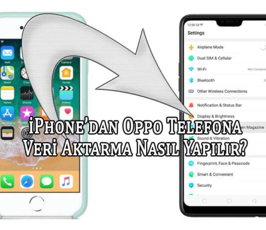 iPhone'den Oppo'ya Veri Aktarma Nasıl Yapılır? OppoTr.Com
