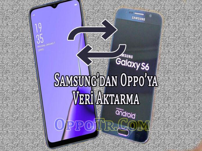 Samsun'dan Oppo'ya Veri Aktarma Nasıl Yapılır? OppoTr.Com