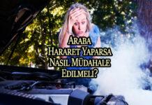 Araba Hararet Yaparsa Nasıl Müdahale Edilmeli? OppoTr.Com