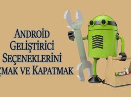 Android Geliştirici Seçenekleri Nasıl Açılır ve Kapanır? OppoTr.Com