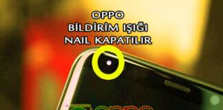 Oppo Bildirim Işığı Nasıl Kapatılır? OppoTr.Com