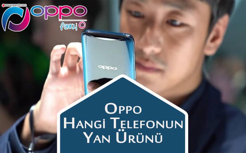 Oppo Hangi Markanın Yan Ürünüdür? OppoTr.Com