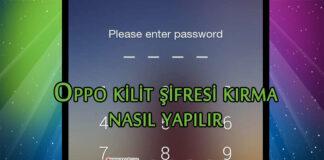 Oppo Kilit Şifresi Kırma Nasıl Yapılır? OppoTr.Com