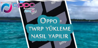 Oppo Telefona Twrp Yükleme Nasıl Yapılır? OppoTr.Com