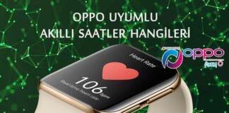 Oppo Uyumlu Akıllı Saatler Hangileridir? OppoTr.Com