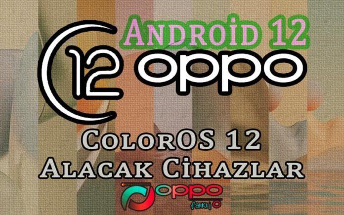 ColorOS 12 Güncellemesi Alacak Telefonlar