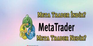 Meta Trader İndir? Meta Trader Nedir?